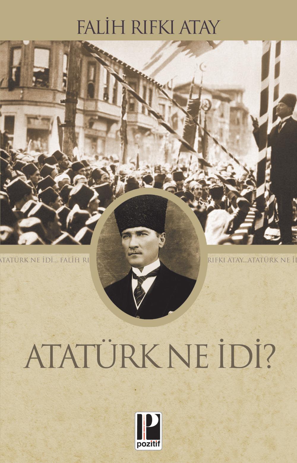 Atatürk Ne İdi?