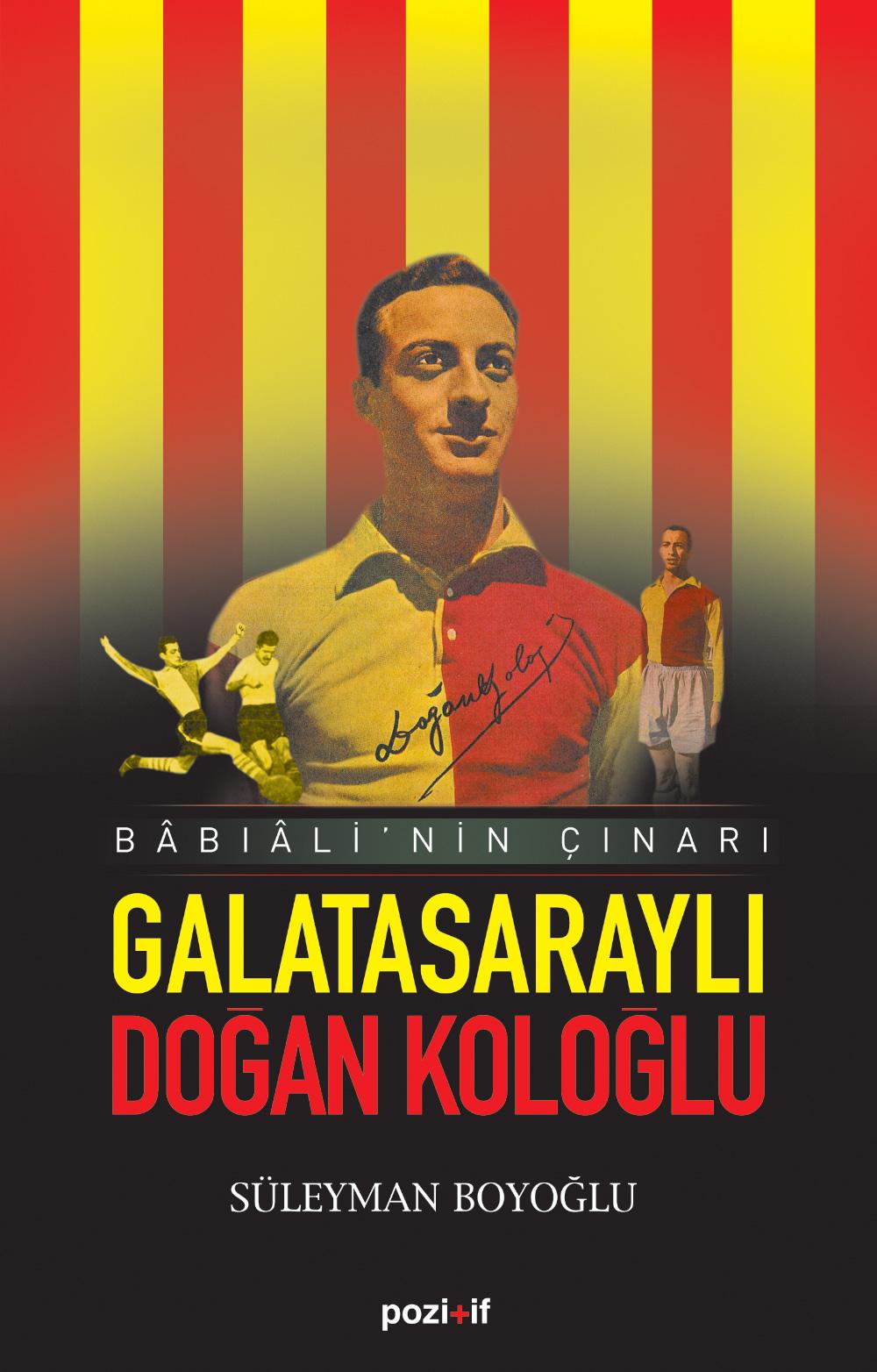 Galatasaraylı Doğan Koloğlu Babıali
