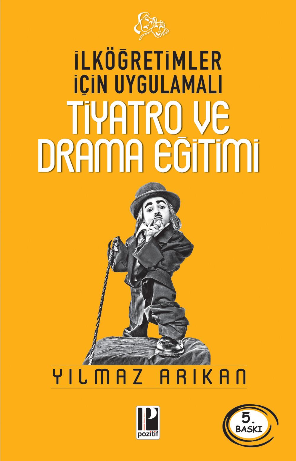 İlköğretimler İçin Uygulamalı Tiyatro ve Drama Eğitimi
